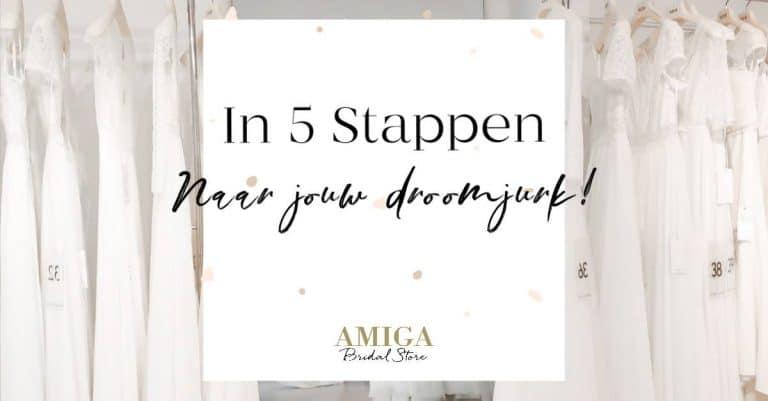 in 5 stappen naar jouw droomjurk trouwjurk